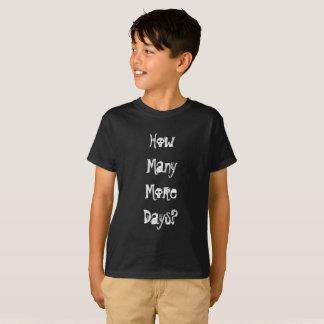 Combien plus de jours, un trop grand nombre t-shirt