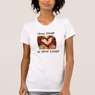 Combien profond est votre amour t-shirts