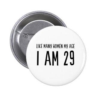 Comme beaucoup de femmes mon âge j'ai 29 ans badges