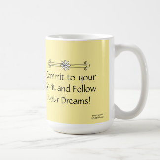 Commettez à votre esprit et suivez vos rêves mug