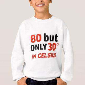 conception drôle de 80 anniversaires sweatshirt