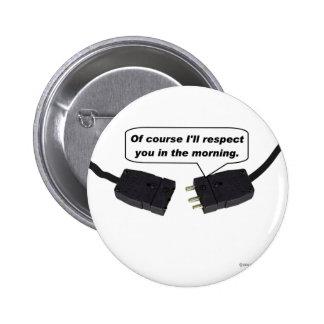 Connecteurs mâles - Je vous respecterai pendant le Badge Rond 5 Cm