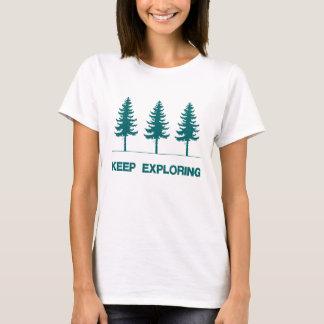 Continuez à l'explorer t-shirt