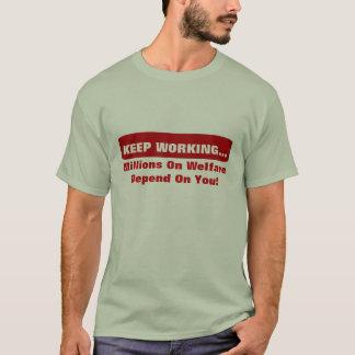 Continuez à travailler des millions sur l'aide t-shirt
