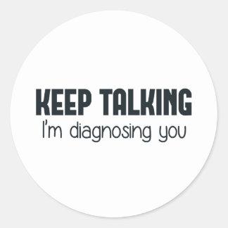 Continuez-parler moi vous diagnostique autocollants ronds