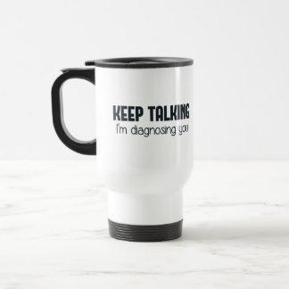 Continuez-parler moi vous diagnostique mug de voyage