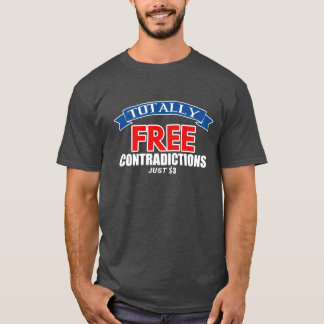 Contradictions totalement LIBRES juste $3 T-shirt
