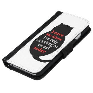 Coque Avec Portefeuille Pour iPhone 6 Laissez-moi seul moi parle seulement à mon chat