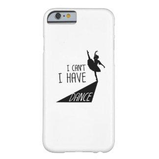 Coque Barely There iPhone 6 Cadeau drôle de ballet de danse je ne peux pas
