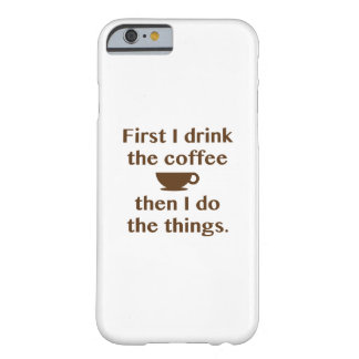 Coque Barely There iPhone 6 D'abord je bois du café