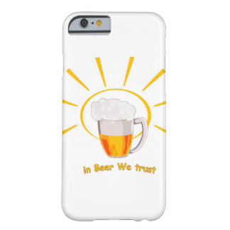 Coque Barely There iPhone 6 In Beer We Trust