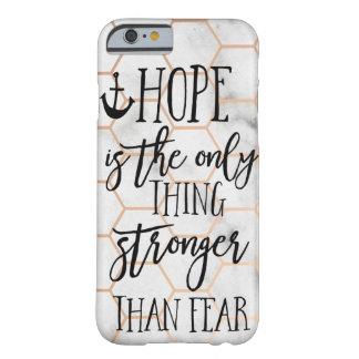 Coque Barely There iPhone 6 L'espoir est la seule chose plus forte que la