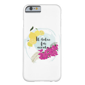 Coque Barely There iPhone 6 Niente lointain de dolce de l'IL