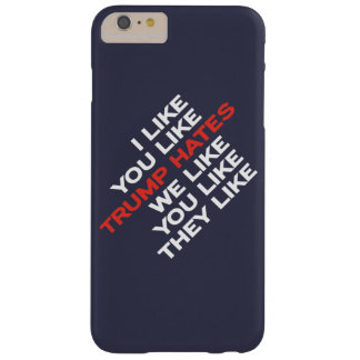 Coque Barely There iPhone 6 Plus Trump Hates