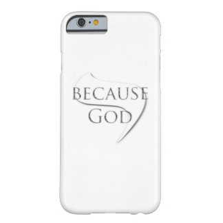 Coque Barely There iPhone 6 Puisque Dieu