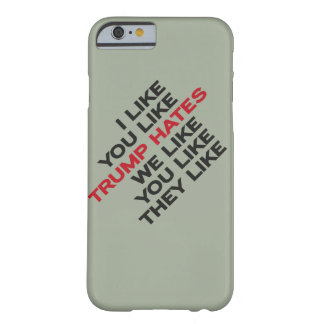 Coque Barely There iPhone 6 Trump Hates