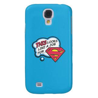 Coque Galaxy S4 Ceci ressemble à un travail pour Superman