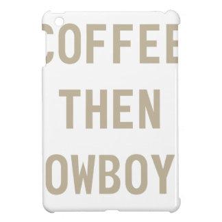 Coque iPad Mini Cowboys de café puis
