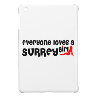 Coque iPad Mini Tout le monde aime une fille de Surrey