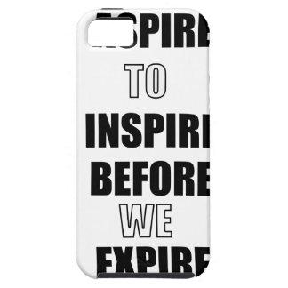 COQUE iPhone 5 ASPIREZ POUR INSPIRER AVANT QUE NOUS EXPIRIONS