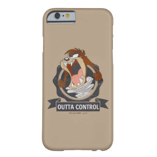 Coque iPhone 6 Barely There Contrôle de TAZ™ Outta
