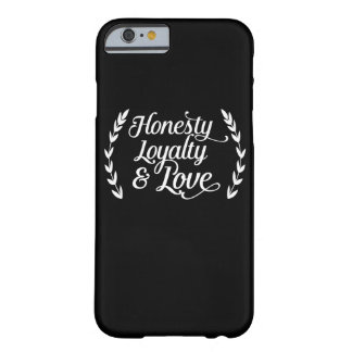 Coque iPhone 6 Barely There Honesty loyalty love