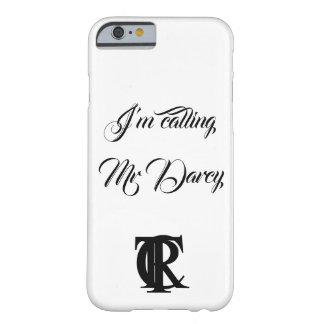 Coque iPhone 6 Barely There J'appelle le cas de téléphone de M. Darcy