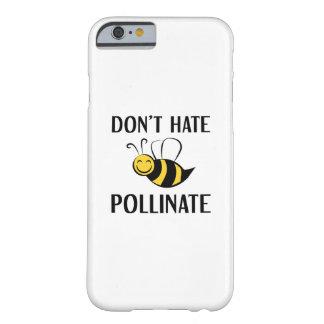 Coque iPhone 6 Barely There Ne détestez pas pollinisent