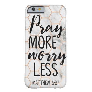 Coque iPhone 6 Barely There Priez plus d'inquiétude moins de 6h34 de Matthew