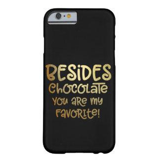 COQUE iPhone 6 BARELY THERE SANS COMPTER QUE LE CHOCOLAT VOUS ÊTES MON FAVORI
