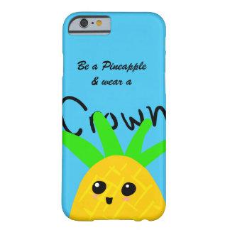 Coque iPhone 6 Barely There Soyez un cas de téléphone d'ananas