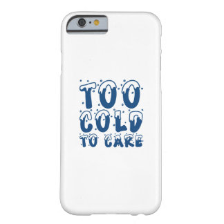 Coque iPhone 6 Barely There Trop froid au soin