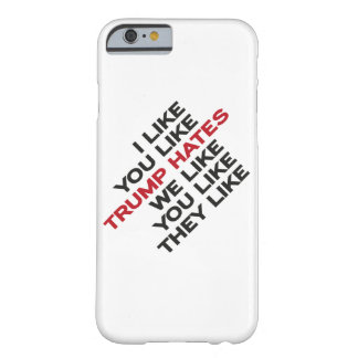 Coque iPhone 6 Barely There Trump Hates