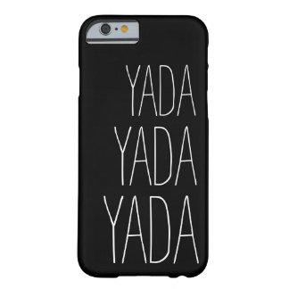 Coque iPhone 6 Barely There Typographie lunatique de Yada Yada Yada