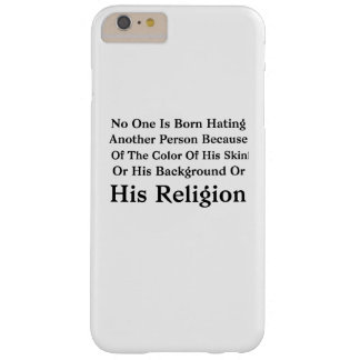 Coque iPhone 6 Plus Barely There Barack Obama personne est né détestant une autre