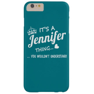 Coque iPhone 6 Plus Barely There C'est une chose de Jennifer
