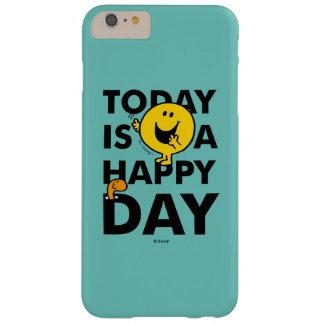 Coque iPhone 6 Plus Barely There M. Happy   est aujourd'hui un jour heureux