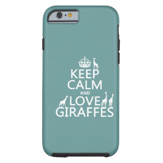 Coque iPhone 6 Tough Gardez le calme et aimez les girafes (toute