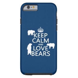 Coque iPhone 6 Tough Gardez le calme et aimez les ours (dans toutes les