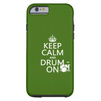 Coque iPhone 6 Tough Gardez le calme et battez du tambour sur (toute