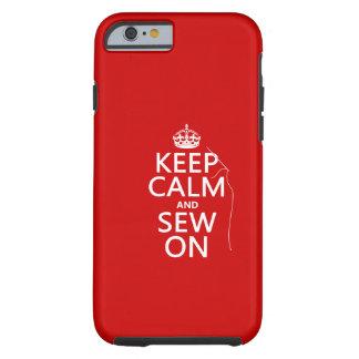Coque iPhone 6 Tough Gardez le calme et cousez sur (toutes les