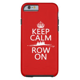 Coque iPhone 6 Tough Gardez le calme et la rangée sur (choisissez