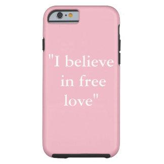"""Coque iPhone 6 Tough """"Je crois cas de téléphone en amour libre"""""""