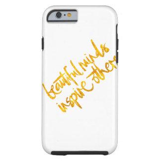 Coque iPhone 6 Tough les beaux esprits inspirent d'autres