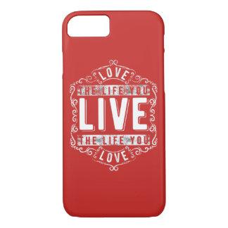 Coque iPhone 7 Aimez la vie où vous vivez cas brillant de