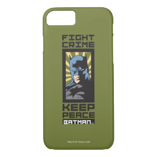 Coque iPhone 7 Crime de combat - gardez la paix - Batman