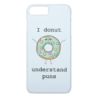 Coque iPhone 7 Plus Kawaii 'je beignet comprends les calembours