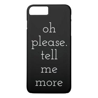 Coque iPhone 7 Plus Oh dites-svp moi plus de cas d'IPhone 7Plus