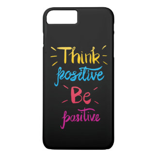 Coque iPhone 7 Plus Pensez que le positif soit cas positif de
