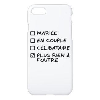 """Coque iPhone 7 """"Plus rien à foutre""""- Femme"""